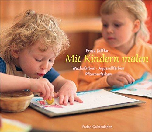 Mit Kindern malen (Arbeitsmaterial aus den Waldorfkindergärten)