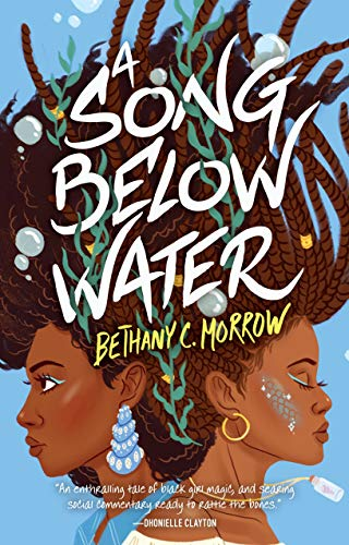A Song Below Water: A Novel by [Bethany C. Morrow]