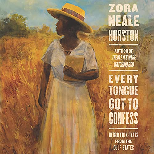 Every Tongue Got to Confess Audiobook By Zora Neale Hurston cover art