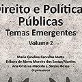 Direito e Políticas Públicas: Temas Emergentes (Volume 2)