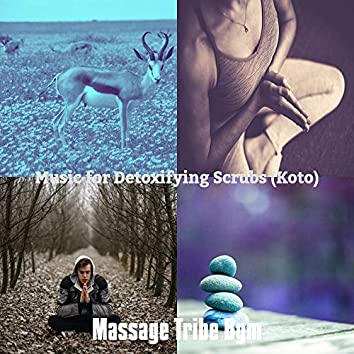 Music for Detoxifying Scrubs (Koto)