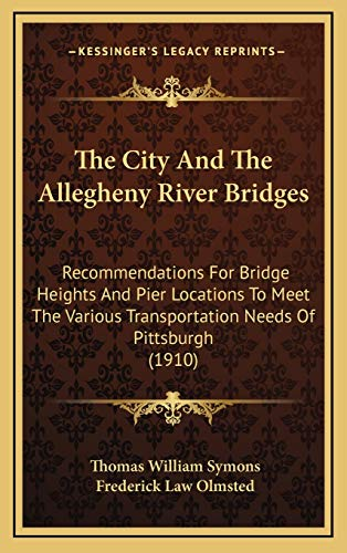 The City And The Allegheny River Bridges: Recommendations For Bridge Heights And Pier Locations To M