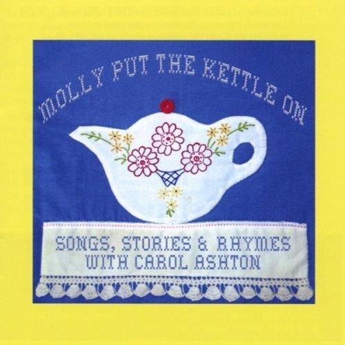 Molly Put the Kettle on by Ashton, Carol (2010-10-12)