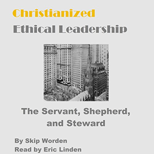 Christianized Ethical Leadership in Business audiobook cover art
