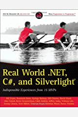 Real World .NET, C#, and Silverlight: Indispensible Experiences from 15 MVPs Paperback
