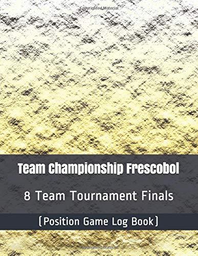 Team Championship Frescobol - 8 Team Tournament Finals - (Position Game Log Book)
