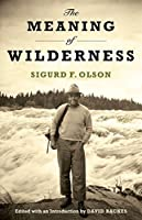 The Meaning of Wilderness: Essential Articles and Speeches (Fesler-Lampert Minnesota Heritage)
