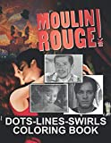 Moulin Rouge Dots Lines Swirls Coloring Book: Moulin Rouge High-Quality Adult Swirls-Dots-Diagonal Activity Books Designed To Relax And Calm