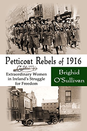 Book: Petticoat Rebels of 1916 - Extraordinary Women in Ireland's Struggle for Freedom by Brighid O'Sullivan