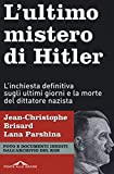 L'ultimo mistero di Hitler. L'inchiesta definitiva sugli ultimi giorni e la morte del ditt...