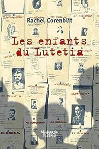 Les enfants du Lutetia - Rachel Corenblit - Babelio