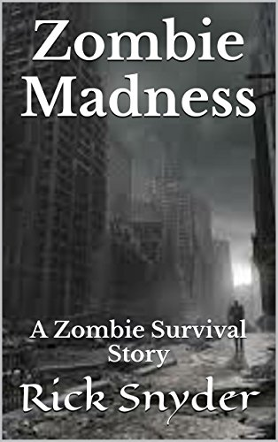 Zombie Madness: A Zombie Survival Story (English Edition)
