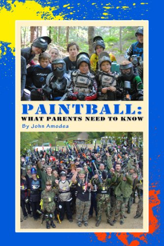 Paintball: What Parents Need To Know (English Edition)