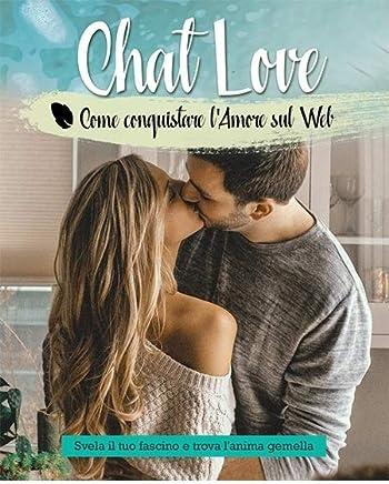 Chat Love : Scopri come è facile trovare lanima gemella