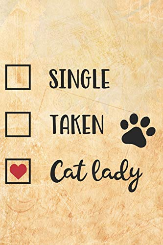 Single Taken Cat Lady: Special Cat Lovers Notebook Journal Diary to write in - heart, best pet forever