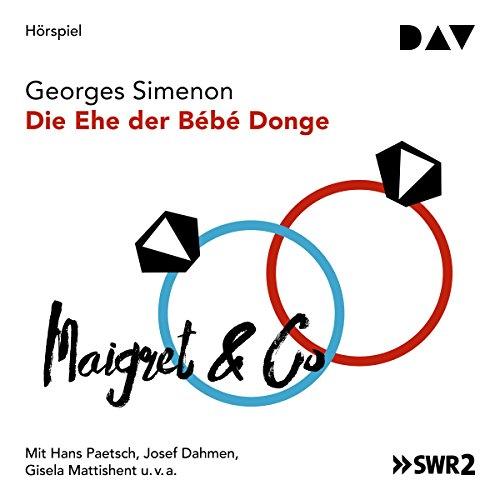 Die Ehe der Bébé Donge                   Autor:                                                                                                                                 Georges Simenon                               Sprecher:                                                                                                                                 Hans Paetsch,                                                                                        Josef Dahmen                      Spieldauer: 1 Std. und 4 Min.     2 Bewertungen     Gesamt 5,0