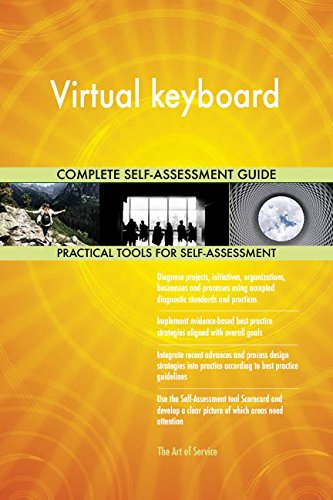 Virtual keyboard All-Inclusive Self-Assessment - More than 700 Success Criteria, Instant Visual Insights, Comprehensive Spreadsheet Dashboard, Auto-Prioritized for Quick Results