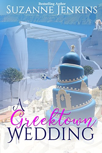 Book: A Greektown Wedding (Greektown Stories Book 4) by Suzanne Jenkins