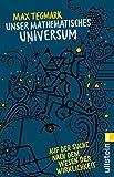 Unser mathematisches Universum: Auf der Suche nach dem Wesen der Wirklichkeit - Max Tegmark