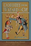Dorothy and the Wizard in Oz (Illustrated First Edition): 100th Anniversary OZ Collection