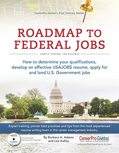 Roadmap to Federal Jobs: A Proven Process for Finding, Applying For, and Landing U.S. Government Jobs (21st Century Career Series)