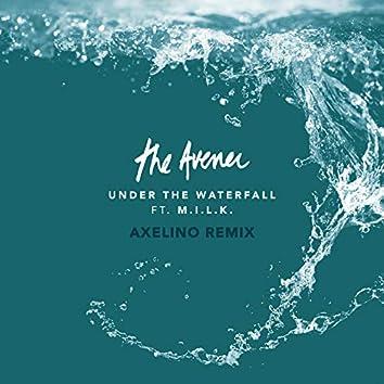 Under The Waterfall (Axelino Remix)