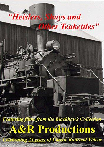 Heislers, Shays & Other Teakettles (Classic Railroad Videos)