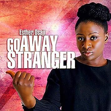 Esther Osaji - Go Away Stranger