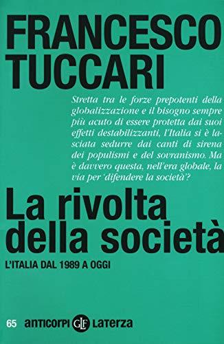 La rivolta della società. L'Italia dal 1989 a oggi