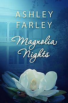Magnolia Nights by [Ashley Farley]