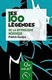 Les 100 légendes de la mythologie nordique (Que sais-je ? t. 4095) - Format Kindle - 6,99 €