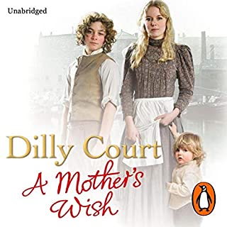A Mother's Wish                   By:                                                                                                                                 Dilly Court                               Narrated by:                                                                                                                                 Annie Aldington                      Length: 12 hrs and 58 mins     28 ratings     Overall 4.5