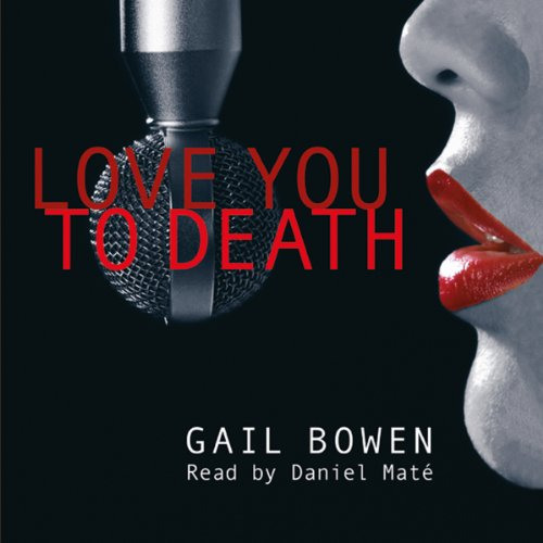 Love You to Death     Charlie D. Mystery Series, Book 1              Written by:                                                                                                                                 Gail Bowen                               Narrated by:                                                                                                                                 Daniel Maté                      Length: 1 hr and 32 mins     Not rated yet     Overall 0.0