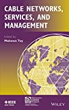 Cable Networks, Services, and Management (IEEE Press Series on Networks and Service Management)