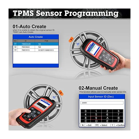 Autel MaxiTPMS TS501 TPMS Relearn Tool Automotive Scan Tool with Activate TPMS Sensors/TPMS Sensor Programming/Program… 5 【Upgraded Version of TS408, 2021 Newest】TS501 TPMS Tool can diagnose newest models up to 2020 with frequent updates. It packed ALL TPMS service options: TPMS programming(MX-Sensors), sensors Relearn/Activation, TPMS Reset and TPMS health diagnose, read sensor data, key fob frequency test. Please send VIN to : ❤Autelonline @outlook.com❤ CHECK COMPATIBILITY. 【TPMS Programming】 TS501 TPMS Programming Tool enables all car enthusiasts to program sensor data to Autel MX-Sensors with ease, saving you the money and trip to a dealership. With TS501, you can program AUTEL MX-Sensor (315/433MHz) with 4 programming options: Copy By Activation, Copy By Manual Input, Auto Create and Copy by OBD( Not available with TS408) to replace the faulty sensor with low battery life or one that is not functioning well. 【Relearn All TPMS Sensors】TS501 has added Relearn by OBD comparing with TS408. To turn off the TPMS warning light after replacement, you need to relearn the sensors to the vehicle! Autel TS501 TPMS Relearn Tool provides 3 ways of on-tool relearn precedures to relearn both OE and aftermarket sensors: Stationary Relearn, Automatic Relearn & OBD Relearn.