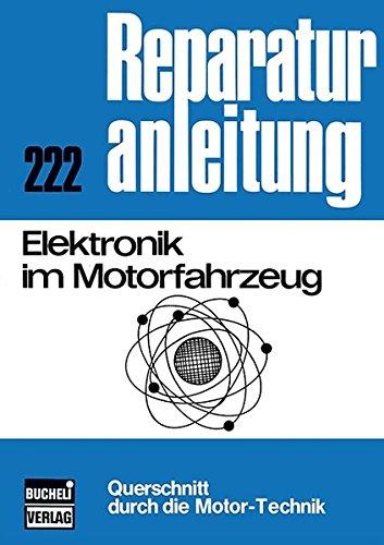 Elektronik im Motorfahrzeug: Reprint der 4. Auflage 1975 (Reparaturanleitungen)