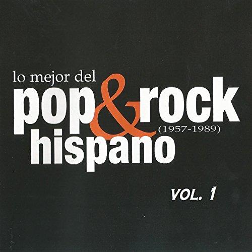 Lo Mejor del Pop & Rock Hispano (1957-1989) Vol. 1