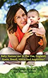 BABY NAMES LIST IN THE USA, ENGLAND, SPAIN, BRAZIL, AFRICA AND ARGENTINA: Many Ideas Of Male And Female Names From Around The World - Rigid Cover Version - Italian Language Edition