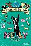 Nelly im Sturm: Die Schule für kleine Hunde - Band 3 (Schule für kleine Hunde-Serie, Band 3) - Gill Lewis