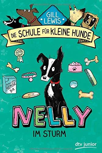 Nelly im Sturm: Die Schule für kleine Hunde - Band 3 (Schule für kleine Hunde-Serie, Band 3)