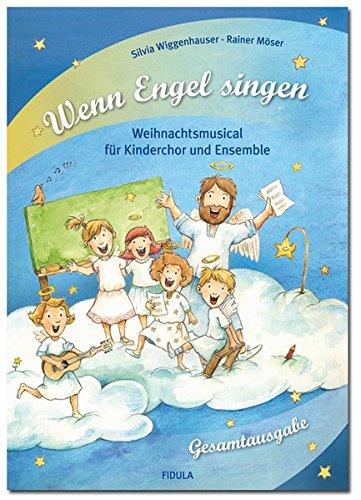 Wenn Engel singen: Weihnachtsmusical für Kinderchor und Ensemble