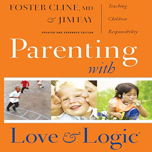 Parenting With Love and Logic      Teaching Children Responsibility - (Updated and Expanded Edition)              By:                                                                                                                                 Foster Cline,                                                                                        Jim Fay                               Narrated by:                                                                                                                                 Jay Webb                      Length: 7 hrs and 49 mins     8 ratings     Overall 4.3