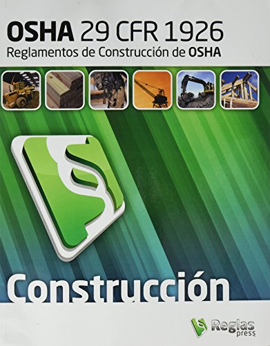 29 CFR 1926 OSHA Construction Standards and Regulations - Spanish (Spanish Edition)