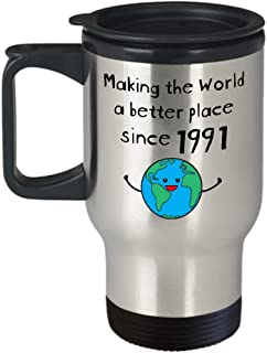 Making the World a Better Place Since 1991 Coffee Travel Mug - 28th Birthday Gifts for Women - Present for 28 Year Old Men - Her Him Daughter Son