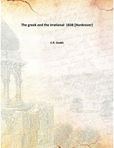 The greek and the irrational 1838 [Hardcover]