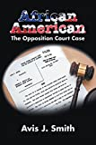 African American: The Opposition Court Case (English Edition)