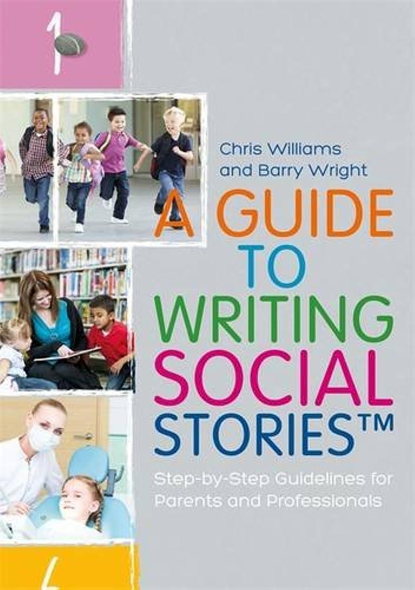 他の日まとめる反乱A Guide to Writing Social Stories: Step-by-step Guidelines for Parents and Professionals