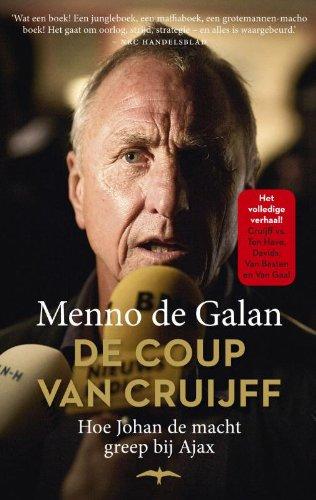 De coup van Cruijff: hoe Johan de macht greep bij Ajax