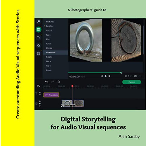 Photographer's Guide to Digital Storytelling: Create outstanding Audio Visual presentations with stories