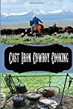 Cast Iron Cowboy Cooking: Blank Lined Western Recipe Book To Write & Show Off Your Favorite Ranch Recipes | Cattle Drive Cast Iron Pots Cover